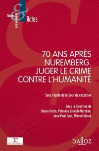 Soixante-dix ans après Nuremberg : juger le crime contre l'humanité