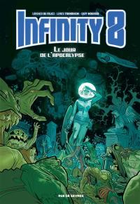 Infinity 8. Volume 5, Le jour de l'Apocalypse