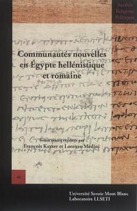 Communautés nouvelles en Egypte hellénistique et romaine