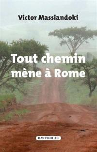 Tout chemin mène à Rome