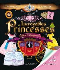 Incroyables princesses : réelles et imaginaires