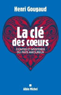 La clé des coeurs : contes et mystères du pays amoureux