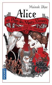 Alice au pays des morts-vivants. Volume 2, De l'autre côté du mouroir