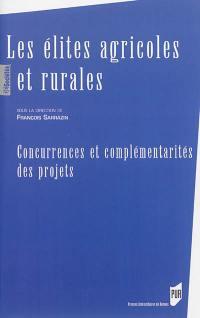 Les élites agricoles et rurales : concurrences et complémentarités des projets