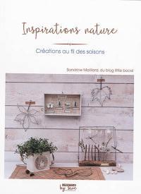 Inspirations nature : créations au fil des saisons