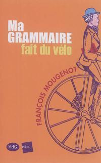 Ma grammaire fait du vélo