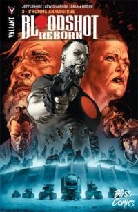 Bloodshot reborn. Volume 3, L'homme analogique