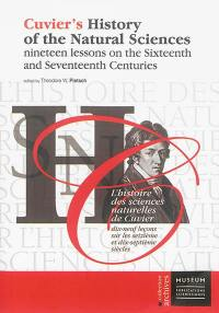 Cuvier's history of the natural sciences, Nineteen lessons on the sixteenth and seventeenth centuries