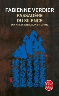Passagère du silence : dix ans d'initiation en Chine : récit