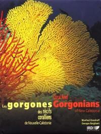 Coral reef gorgonians of New Caledonia = Les gorgones des récifs coralliens de Nouvelle-Calédonie