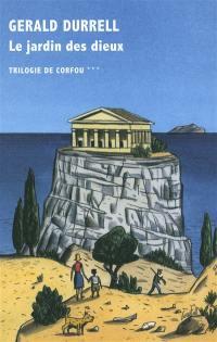 Trilogie de Corfou. Volume 3, Le jardin des dieux