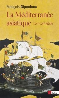 La Méditerranée asiatique