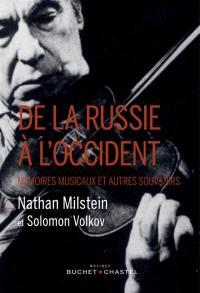 De la Russie à l'Occident : mémoires musicaux et autres souvenirs de Nathan Milstein