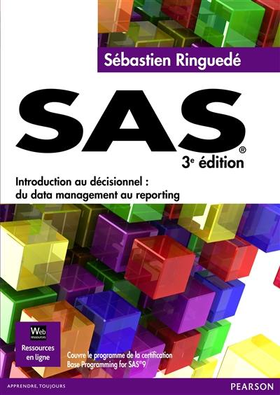 SAS : introduction au décisionnel : du data management au reporting