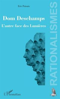 Dom Deschamps : l'autre face des Lumières