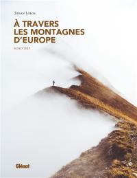 A travers les montagnes d'Europe