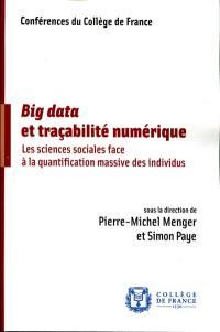 Big data et traçabilité numérique : les sciences sociales face à la quantification massive des individus