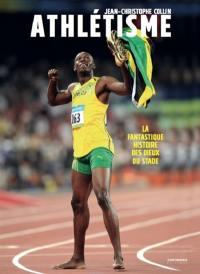 Athlétisme : la fantastique histoire des dieux du stade