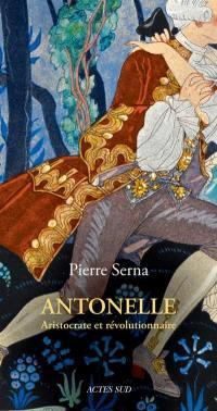 Antonelle : aristocrate et révolutionnaire