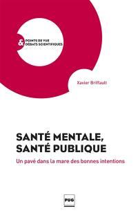 Santé mentale, santé publique : un pavé dans la mare des bonnes intentions