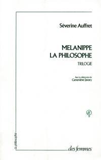 Mélanippe la philosophe : trilogie