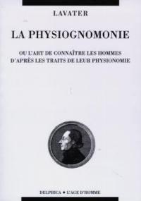 La Physiognomonie ou l'art de connaître les hommes d'après les traits de leur physionomie