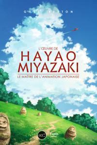 L'oeuvre aérienne de Hayao Miyazaki