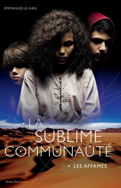 La sublime communauté, Les affamés, Vol. 1