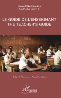 Le guide de l'enseignant = The teacher's guide