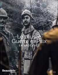 Le Musée guerre & paix en Ardennes
