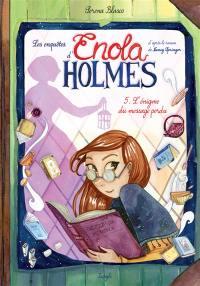 Les enquêtes d'Enola Holmes. Volume 5, L'énigme du message perdu