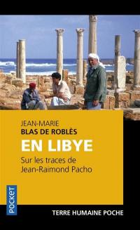 En Libye, sur les traces de Jean-Raimond Pacho