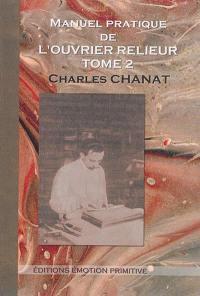 Manuel pratique de l'ouvrier relieur. Volume 2,