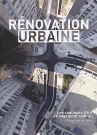 Rénovation urbaine (2002-2009) : les coulisses d'un changement radical