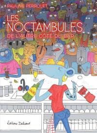 Les noctambules : de l'autre côté du bar