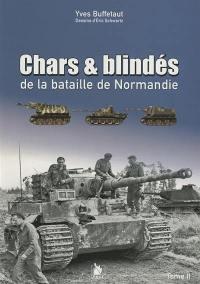 Chars & blindés de la bataille de Normandie. Volume 2