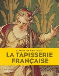 La tapisserie française : du Moyen Age à nos jours