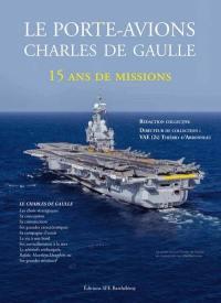 Le porte-avions Charles de Gaulle : 15 ans de mission