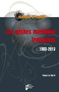 Les pêches maritimes françaises : 1983-2013