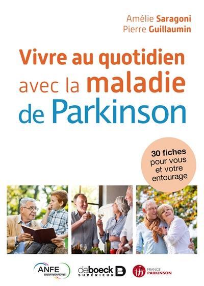 Vivre au quotidien avec la maladie de Parkinson : 30 fiches pour vous et votre entourage
