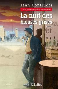 Les nouveaux mystères de Marseille. Volume 13, La nuit des blouses grises