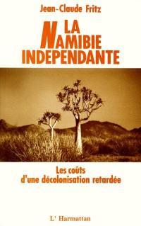 La Namibie indépendante : les coûts d'une décolonisation retardée