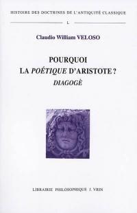Pourquoi la Poétique d'Aristote ? : diagoge