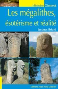 Les mégalithes, ésotérisme et réalité