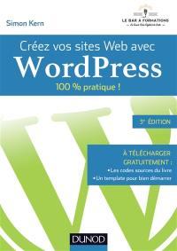 Créez vos sites web avec WordPress : 100 % pratique !