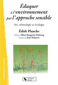 Eduquer à l'environnement par l'approche sensible