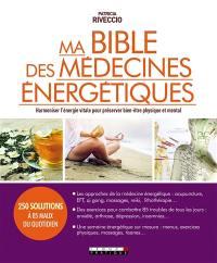 Ma bible des médecines énergétiques