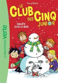 Le club des Cinq junior. Volume 8, Enquête sous la neige