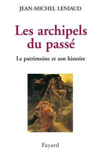 Les archipels du passé