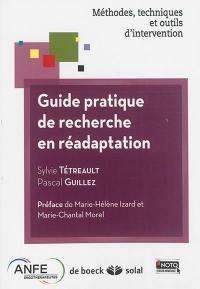 Guide pratique de recherche en réadaptation : méthodes, techniques et outils d'intervention